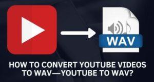 11 Best Youtube Video Converter tool for Youtube to Wav Converter